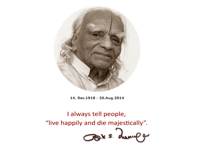Live happily, and die majestically. - B.K.S. Iyengar